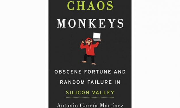 Chaos Monkeys, Obscene Fortune and Random Failure in Silicon Valley